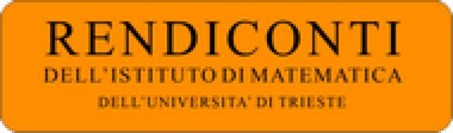 Rendiconti dell'Istituto di Matematica dell'Università  di Trieste